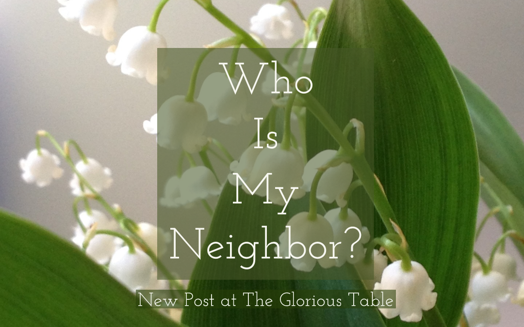 Who Is My Neighbor?